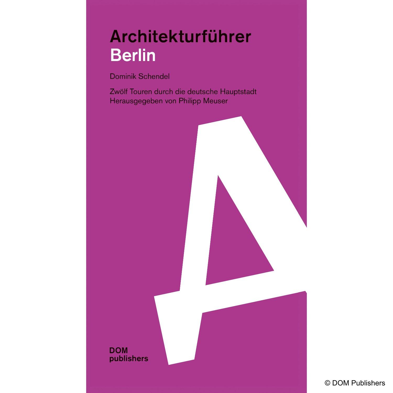 dom publishers architekturf hrer berlin. Black Bedroom Furniture Sets. Home Design Ideas