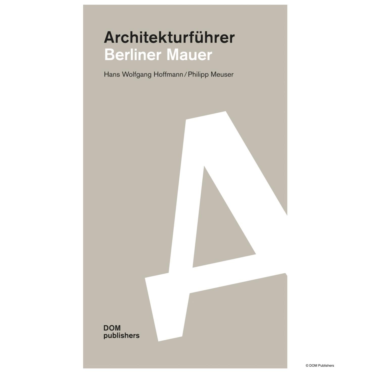 DOM Publishers Architekturführer Berliner Mauer